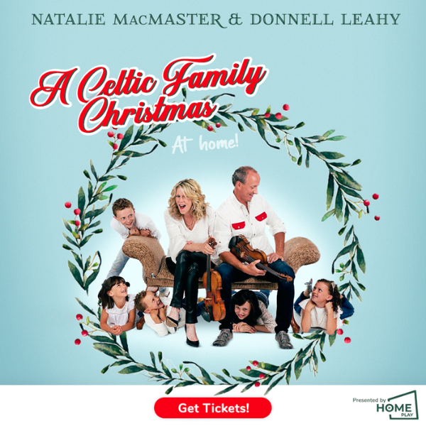 Natalie MacMaster & Donnell Leahy's Celtic Family Christmas – At Home!